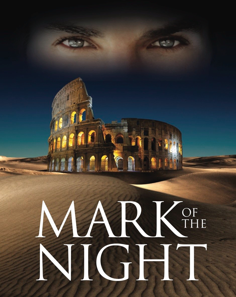 Mark of The Night Book Cover Image with desert, Roman Coliseum, and man's eyes.